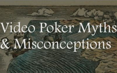Video Poker Myths and Misconceptions