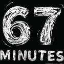 67 minutes Campaign