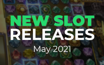 7 Of The Best New Slot Releases For May 2021